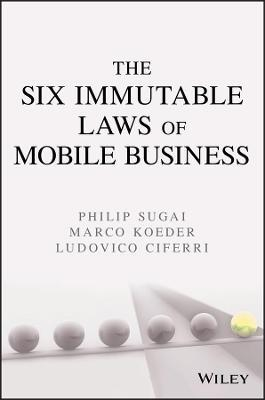 The Six Immutable Laws of Mobile Business: Lessons Learned from Japan