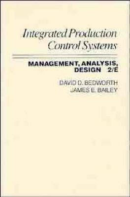 Integrated Production, Control Systems : Management, Analysis, and Design