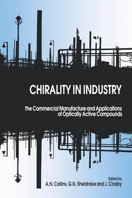 Chirality in Industry: The Commercial Manufacture and Applications of Optically Active Compounds