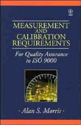Measurement and Calibration Requirements for Quality Assurance to ISO 9000