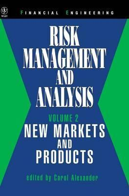 Risk Management and Analysis  New Markets and Products