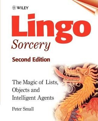 Lingo Sorcery: The Magic of Lists, Objects and Intelligent Agents