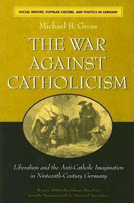 The War Against Catholicism