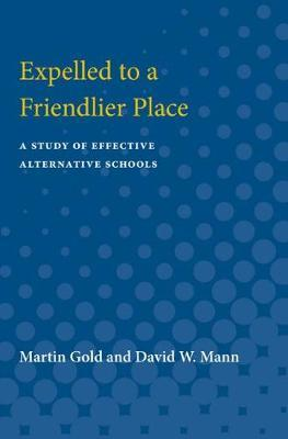 Expelled to a Friendlier Place: A Study of Effective Alternative Schools