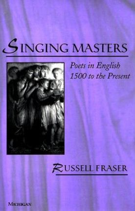 Singing Masters  Poets in English 1500 to the Present