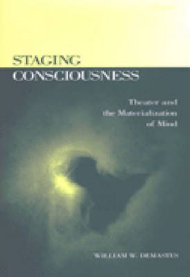 Staging Consciousness