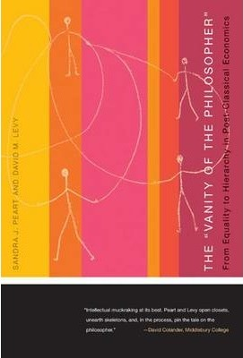 The Vanity of the Philosopher : From Equality to Hierarchy in Postclassical Economics