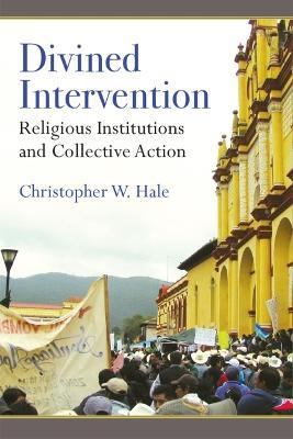 Divined Intervention  Religious Institutions and Collective Action