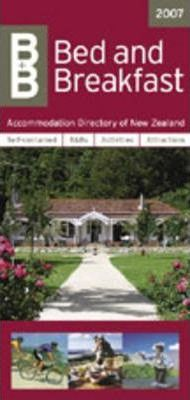 Bed and Breakfast Accommodation Directory of New Zealand 2007