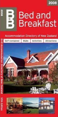 Bed and Breakfast Directory of New Zealand 2008