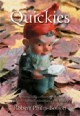 Quickies  an Entertaining Collection of Forty Perfectly Formed Miniature Short Stories