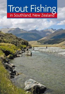Trout Fishing in Southland, New Zealand