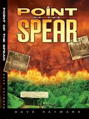 Point of the Spear: A Novel of the Malayan Emergency 2008