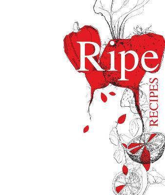 Ripe Recipes: Book 1