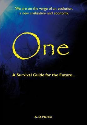 One: A Survival Guide for the Future ...