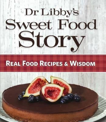 Dr Libby's Sweet Food Story