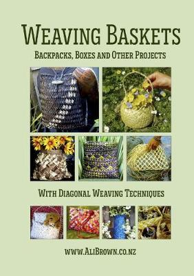 Weaving Baskets, Backpacks, Boxes and Other Projects