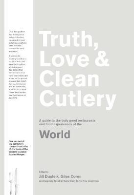 Truth, Love & Clean Cutlery : A New Way of Choosing Where to Eat in the World