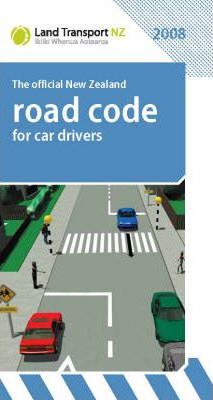 The Official New Zealand Road Code for Car Drivers 2008