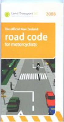The Official New Zealand Road Code for Motorcyclists 2008