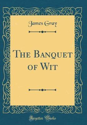 The Banquet of Wit (Classic Reprint)