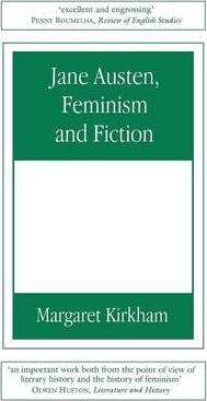 Jane Austen, Feminism and Fiction