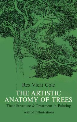 The Artistic Anatomy of Trees : Rex Vicat Cole : 9780486214757
