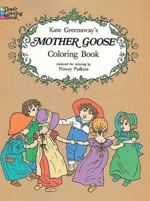 Kate Greenaway\'s Mother Goose Coloring Book : Kate Greenaway ...