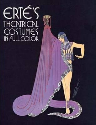Erte's Theatrical Costumes in Full Color