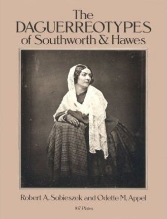 The Daguerreotypes of Southworth and Hawes