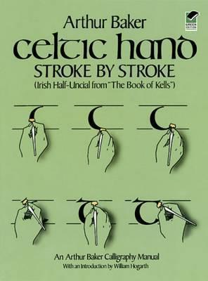 """Celtic Hand Stroke by Stroke (Irish Half-Uncial from """"The Book of Kells"""")"""
