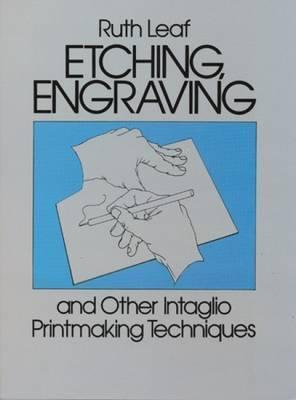 Etching, Engraving and Other Intaglio Printmaking Techniques
