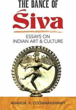the dance of siva essays on indian art and culture  ananda k   comparative essay thesis statement also thesis statement in essay essays about english
