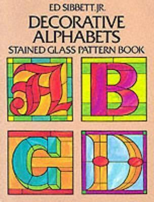 Decorative Alphabets : Stained Glass Pattern Book