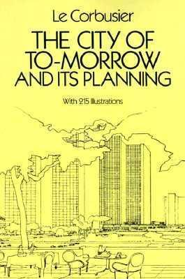 The City of Tomorrow and Its Planning