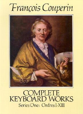 Francois Couperin : Complete Keyboard Works Series One