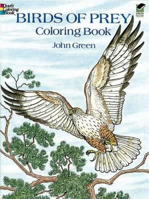 Birds Of Prey Coloring Book John Green 9780486259895