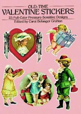 Old-Time Valentine Stickers : 23 Full-Color Pressure-Sensitive Designs