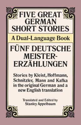 Five Great German Short Stories / Funf Deutsche Meisterersahlungen