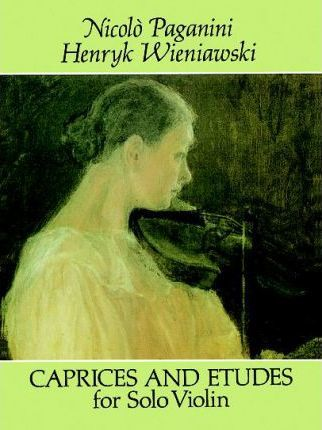 Paganini/Wieniawski : Caprices And Etudes For Violin