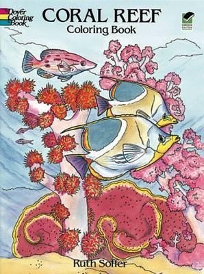 Coral reef coloring book ruth soffer 9780486285429 Colouring books for adults waterstones