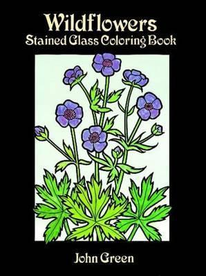 Wildflowers Stained Glass Coloring Book : John Green : 9780486289038
