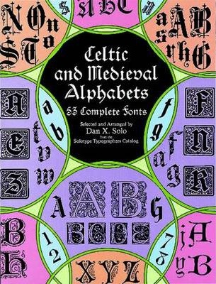 Celtic and Medieval Alphabets : Dan X  Solo : 9780486400334