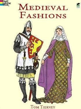Medieval Fashions Coloring Book