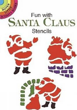 Fun with Santa Claus Stencils