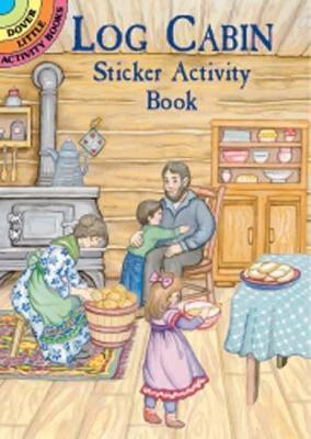 Log cabin sticker activity book marty noble 9780486412665 for Log home books
