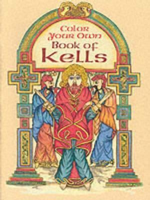 Color Your Own Book of Kells : Marty Noble : 9780486418650