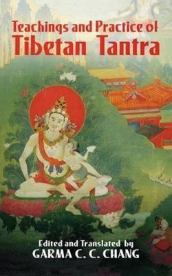 Teachings and Practice of Tibetan Tan – Garma C.C. Chang