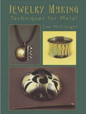 Jewelry Making : Techniques for Metal