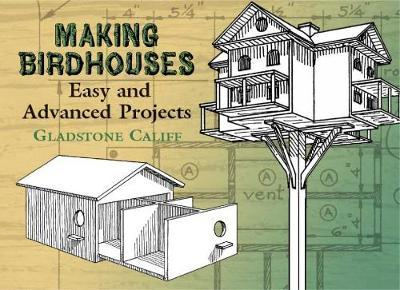 Making Birdhouses : Easy and Advanced Projects